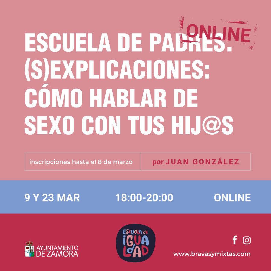 ESCUELA DE PADRES: (s)EXPLICACIONES: CÓMO HABLAR DE SEXO CON TUS HIJ@S